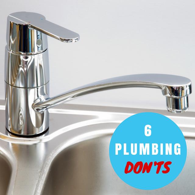 6 Plumbing Don'ts