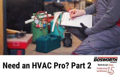 Need an HVAC Pro? Part 2