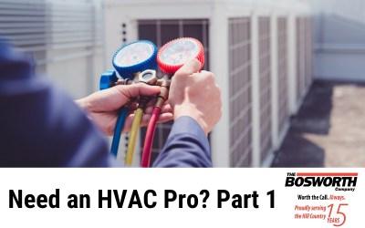 Need an HVAC Pro? Part 1